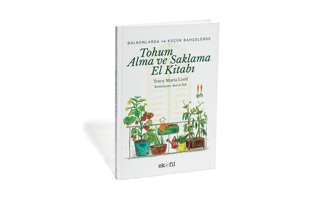 Balkonlarda ve Küçük Bahçelerde Tohum Alma ve Saklama El Kitabı