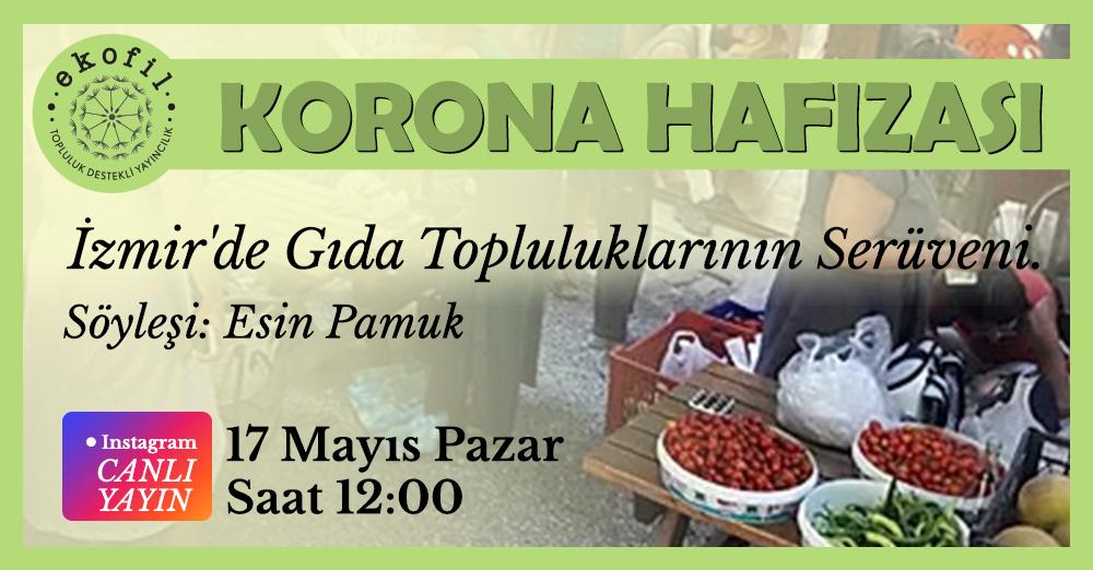 Esin Pamuk'la: İzmir'de Gıda Topluluklarının Serüveni