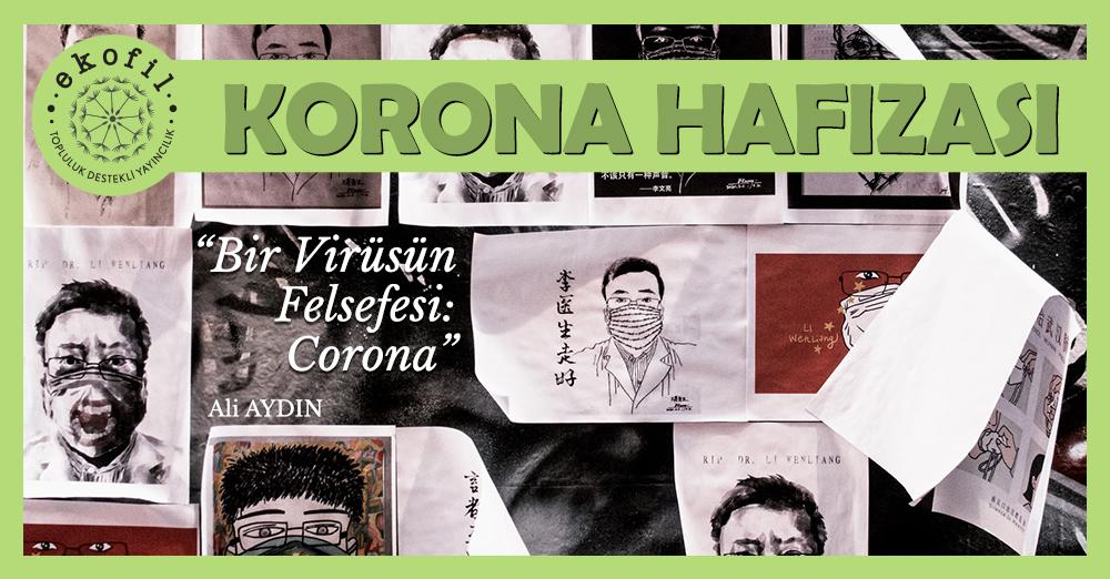 Bir Virüsün Felsefesi: Corona