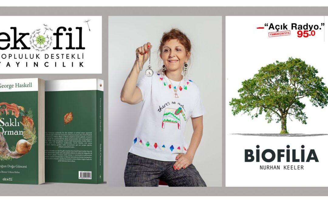 RÖPORTAJ: Nurhan Keeler ile Biofilia Programında Açık Radyo'daydık